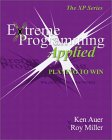 Extreme Programming Playing to Win